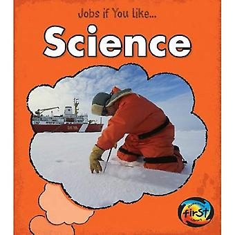 Science (Jobs If You Like...)
