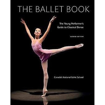 Het Ballet-boek: De jonge Performer's Guide to klassieke dans