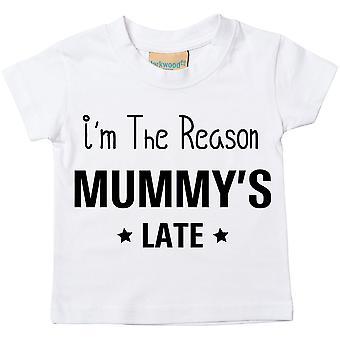 I'm The Reason Mummy's Late Tshirt