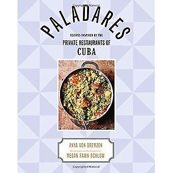 Paladares: Oppskrifter inspirert av Private restaurantene i Cuba