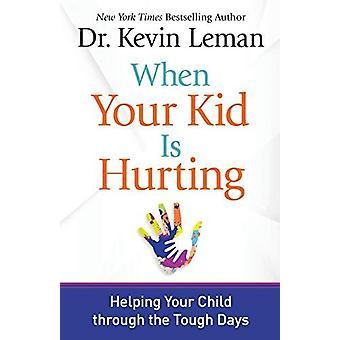 Når din unge er Hurting - hjelper din barn gjennom den tøffe dager b