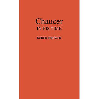 Chaucer in His Time by Brewer & Derek