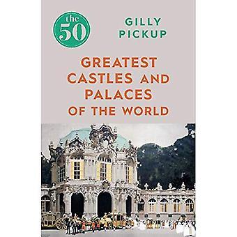 De 50 grootste kastelen en paleizen van de wereld (de 50)