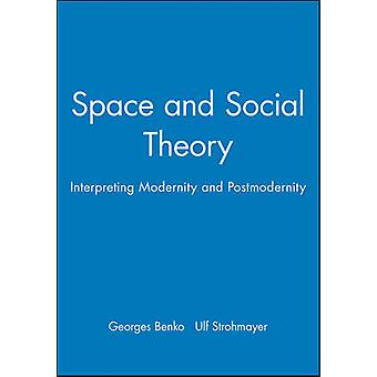Space and Social Theory by Benko & Georges