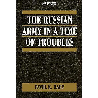Den ryska armén i en tid av bekymmer av Baev & Pavel