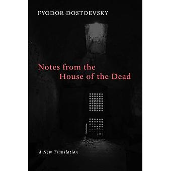 Notes from the House of the Dead by Dostoevsky & Fyodor
