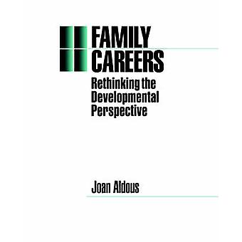 Family Careers Rethinking the Developmental Perspective by Aldous & Joan