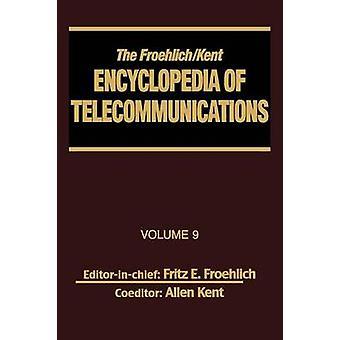 L'encyclopédie FroehlichKent de télécommunications Volume 9 IEEE 802.3 et normes Ethernet à l'interaction de l'architecte de protocole Ss7 de Froehlich & Froehlich