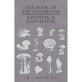 Il libro del fungo coltivazione raccolta di Defries & a.