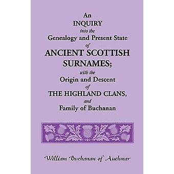 En undersøgelse af slægtsforskning og nuværende tilstand af gamle skotske efternavne med oprindelse og Parringsvalget Highland klaner og familie af Buchanan af Buchanan & William