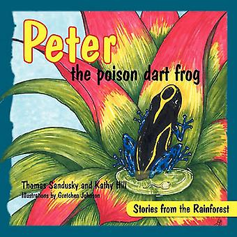 Peter the poison dart frog Stories of the Rainforest by Sandusky & Thomas