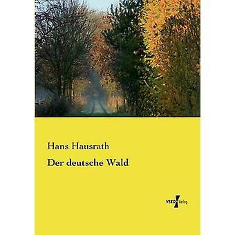 Der Deutsche Wald von & Hans Hausrath