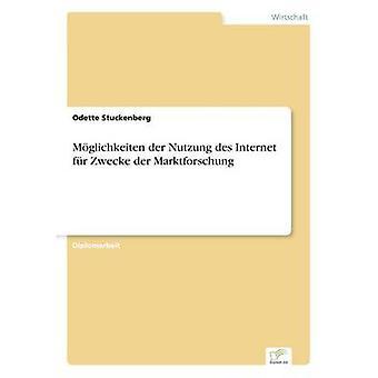 Mglichkeiten der Nutzung des Internet fr Zwecke der Marktforschung durch Stuckenberg & Odette