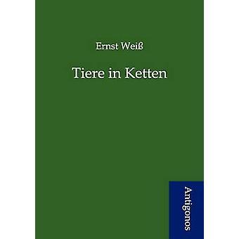 Tiere in Ketten by Wei & Ernst
