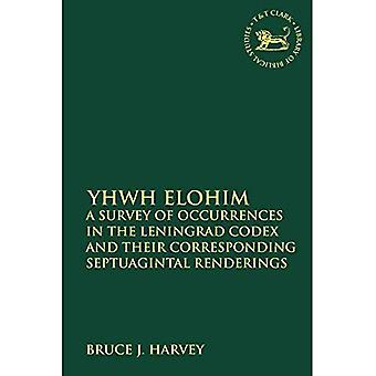 YHWH Elohim: A Survey of Occurrences in the Leningrad Codex and their Corresponding Septuagintal Renderings (The Library of Hebrew Bible/Old Testament Studies)