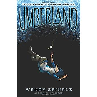 Umberland (Everland - Book 2) by Wendy Spinale - 9780545953191 Book