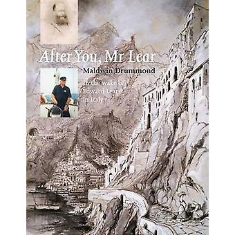 After You - Mr Lear - In the Wake of Edward Lear in Italy by Maldwin D