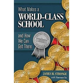 What Makes a World-Class School and How We Can Get There by James H S