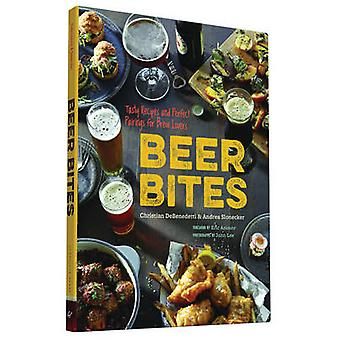 Beer Bites - Tasty Recipes and Perfect Pairings for Brew Lovers by And