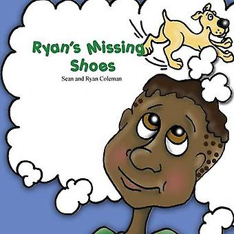 Ryan's Missing Shoes by Sean Coleman - Ryan Coleman - 9781478767510 B