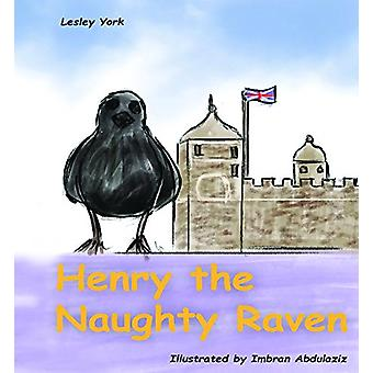 Henry the Naughty Raven by Lesley York - 9781788300803 Book