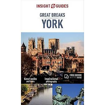 Insight Guides Great Breaks York (Travel Guide with Free eBook) by In
