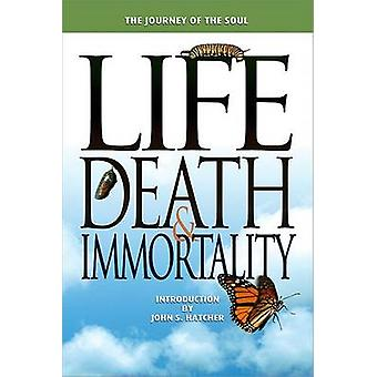 Journey of the Soul - Life - Death and Immortality - 9781931847285 Book