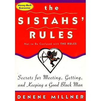 The Sistahs' Rules: Secrets for Meeting, Getting, and Keeping a Good Black Man