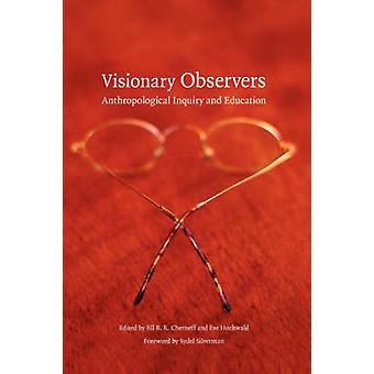 Visionäre Beobachter - anthropologische Untersuchung und Bildung von Jill B.