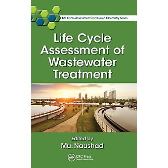 Life Cycle Assessment of Wastewater Treatment by Naushad & Mu.