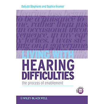 Living with Hearing Difficulties by Stephens & Dafydd