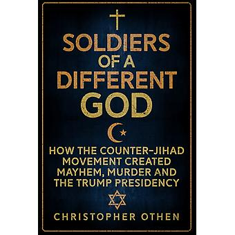 Soldiers of a Different God by Othen & Christopher