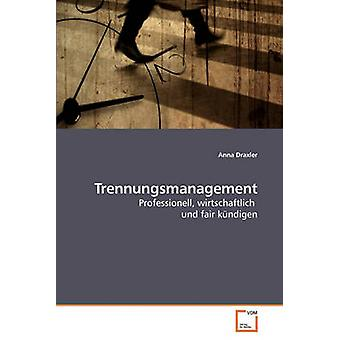 Trennungsmanagement by Draxler & Anna