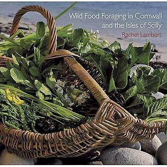 Wild Food Foraging in Cornwall en de eilanden van Scilly (Pocket Cornwall)