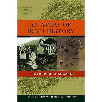 An Atlas of Irish History by Ruth Dudley Edwards
