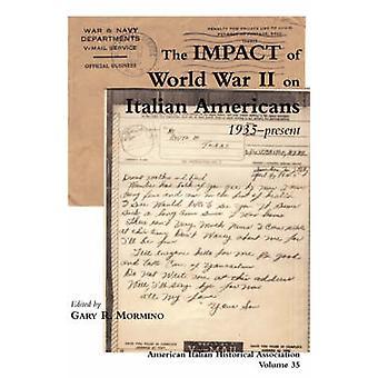 The Impact of World War II on Italian Americans by Mormino & Gary R.