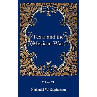 Texas and the Mexican War by Stephenson & Nathaniel W.