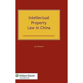Intellectual Property Law in China by Sanqiang & Qu