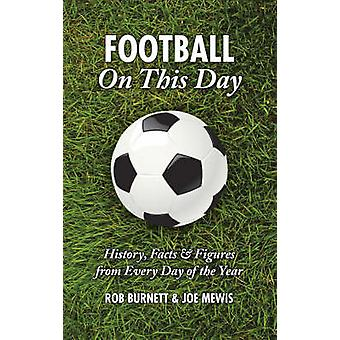 Football on This Day - History - Facts and Figures from Every Day of t