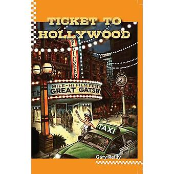 Ticket To Hollywood by Reilly & Gary