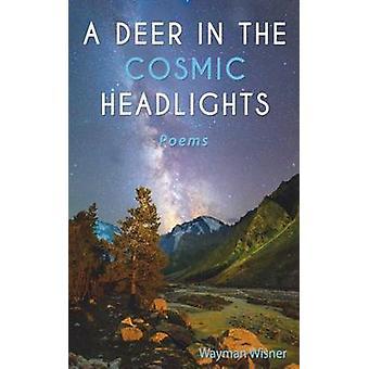 A Deer in the Cosmic Headlights by Wisner & Wayman