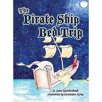 The Pirate Ship Bed Trip by Quackenbush & N. Jane