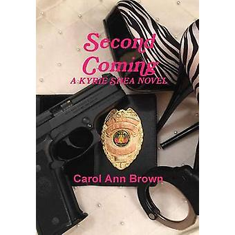 Second Coming by Brown & Carol Ann