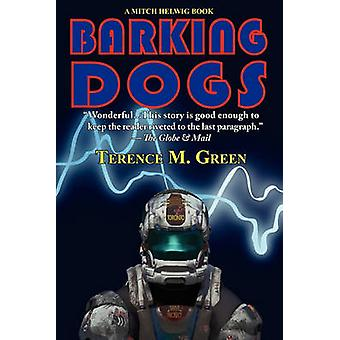 Barking Dogs A Mitch Helwig Book by Green & Terence M.