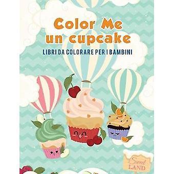 Color Me un cupcake Libri da colorare per i bambini by Kids & Coloring Pages for