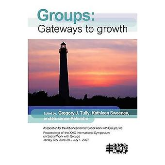 Group Work Gateways to Growth by Tully & Gregory J.