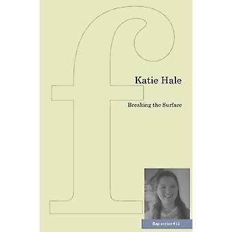 Breaking the Surface by Hale & Katie