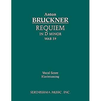 Requiem in D minor WAB 39 Vocal score by Bruckner & Anton