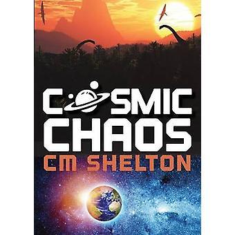 Cosmic Chaos by Shelton & C.M.