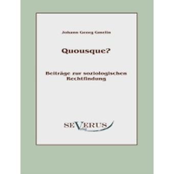 Quousque Beitrge zur soziologischen Rechtfindung by Gmelin & Johann Georg